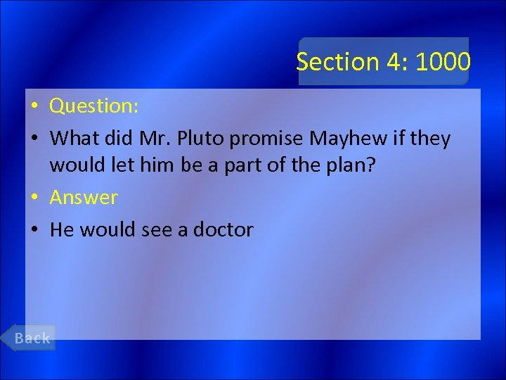Section 4: 1000 • Question: • What did Mr. Pluto promise Mayhew if they