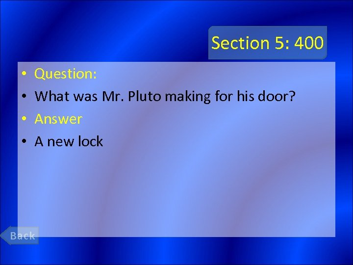 Section 5: 400 • • Question: What was Mr. Pluto making for his door?