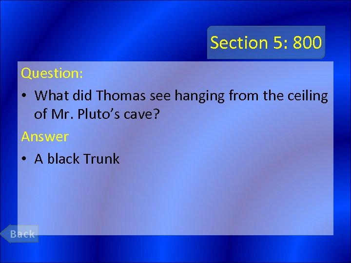 Section 5: 800 Question: • What did Thomas see hanging from the ceiling of