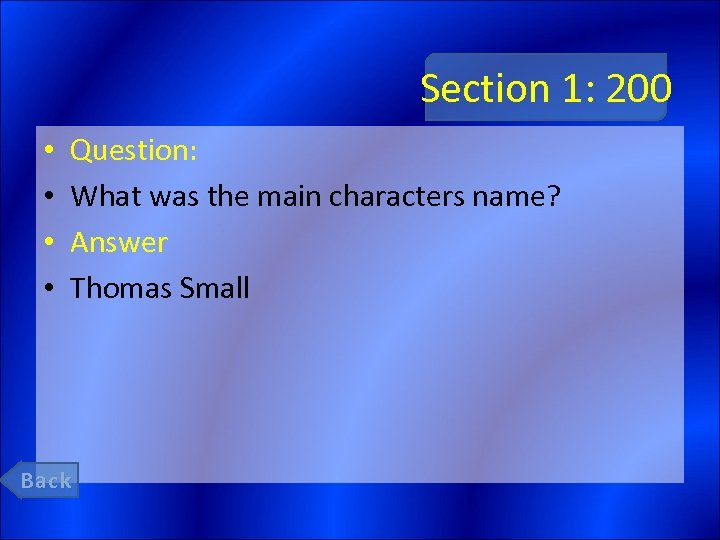 Section 1: 200 • • Question: What was the main characters name? Answer Thomas