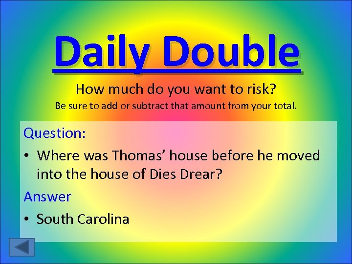 Daily Double How much do you want to risk? Be sure to add or