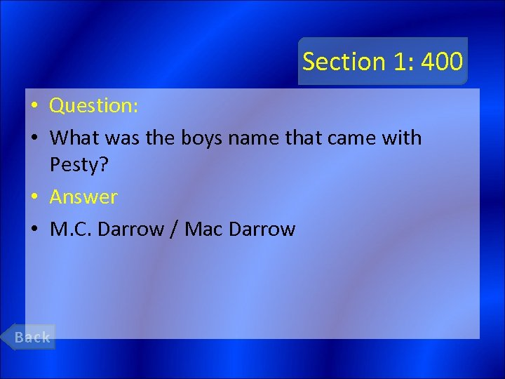 Section 1: 400 • Question: • What was the boys name that came with