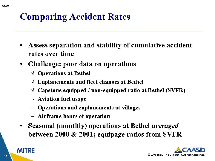 6/24/03 Comparing Accident Rates • Assess separation and stability of cumulative accident rates over