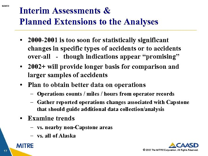6/24/03 Interim Assessments & Planned Extensions to the Analyses • 2000 -2001 is too
