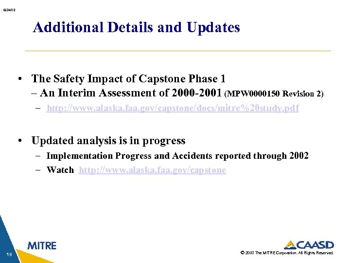 6/24/03 Additional Details and Updates • The Safety Impact of Capstone Phase 1 –