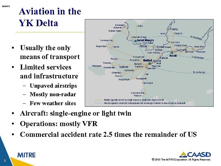 6/24/03 Aviation in the YK Delta • Usually the only means of transport •
