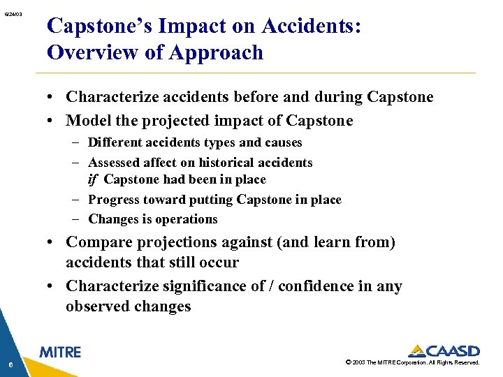 6/24/03 Capstone's Impact on Accidents: Overview of Approach • Characterize accidents before and during