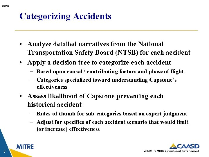 6/24/03 Categorizing Accidents • Analyze detailed narratives from the National Transportation Safety Board (NTSB)