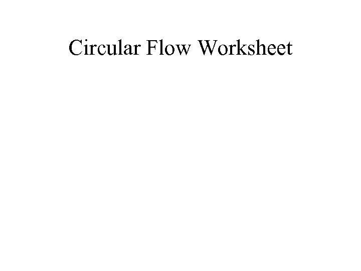 Circular Flow Worksheet