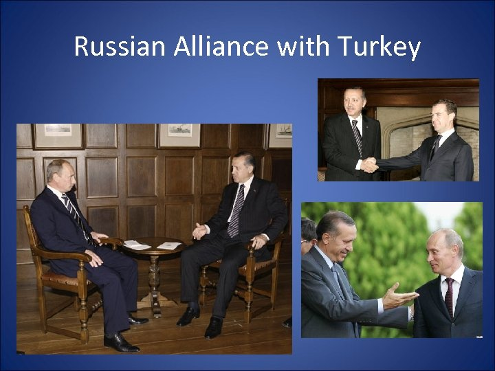 Russian Alliance with Turkey