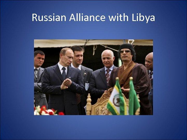 Russian Alliance with Libya