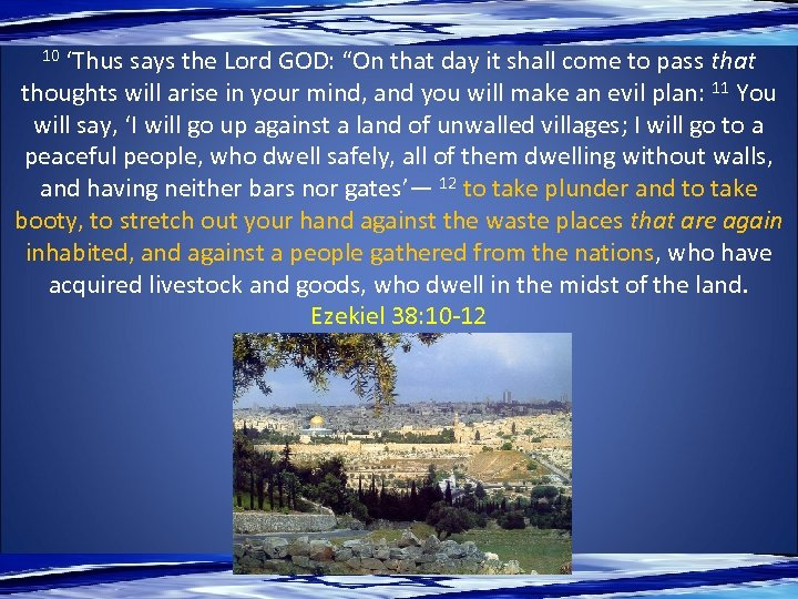 """10 'Thus says the Lord GOD: """"On that day it shall come to pass"""