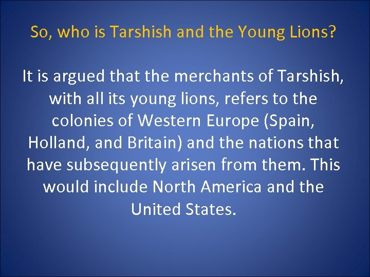 So, who is Tarshish and the Young Lions? It is argued that the merchants