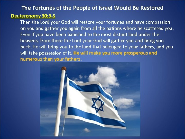 The Fortunes of the People of Israel Would Be Restored Deuteronomy 30: 3 -5