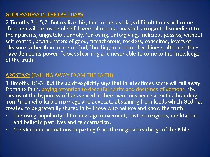 GODLESSNESS IN THE LAST DAYS 2 Timothy 3: 1 -5, 7 1 But realize