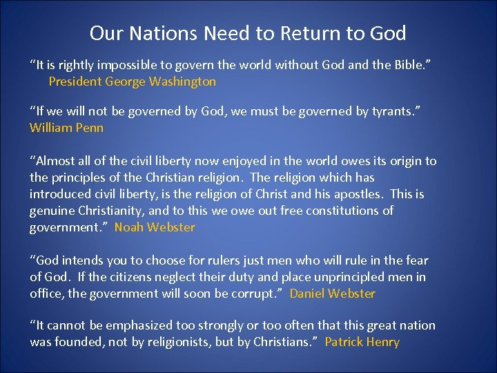 """Our Nations Need to Return to God """"It is rightly impossible to govern the"""