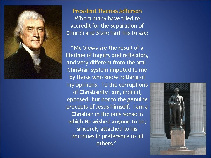 President Thomas Jefferson Whom many have tried to accredit for the separation of Church