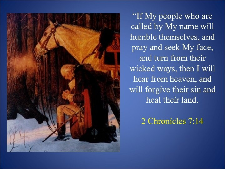 """""""If My people who are called by My name will humble themselves, and pray"""