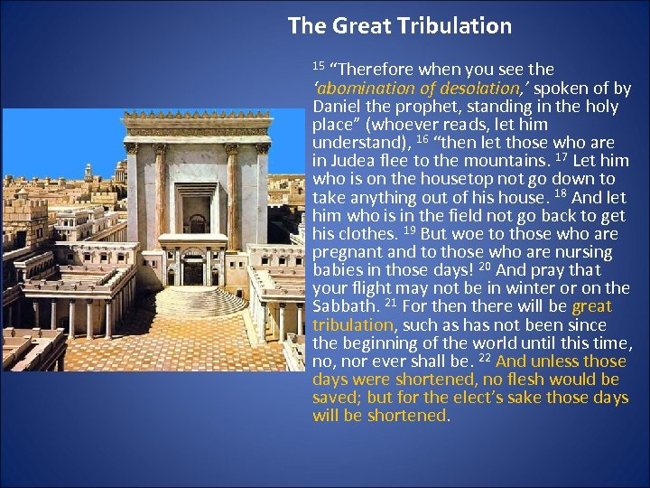 """The Great Tribulation 15 """"Therefore when you see the 'abomination of desolation, ' spoken"""