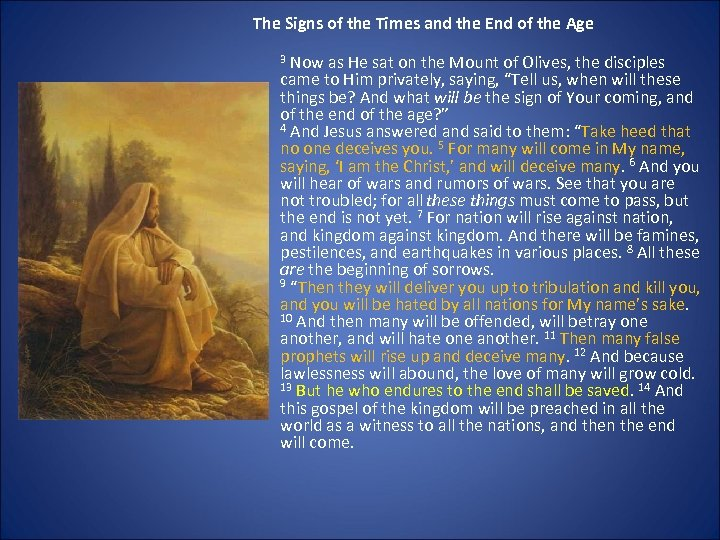 The Signs of the Times and the End of the Age 3 Now as