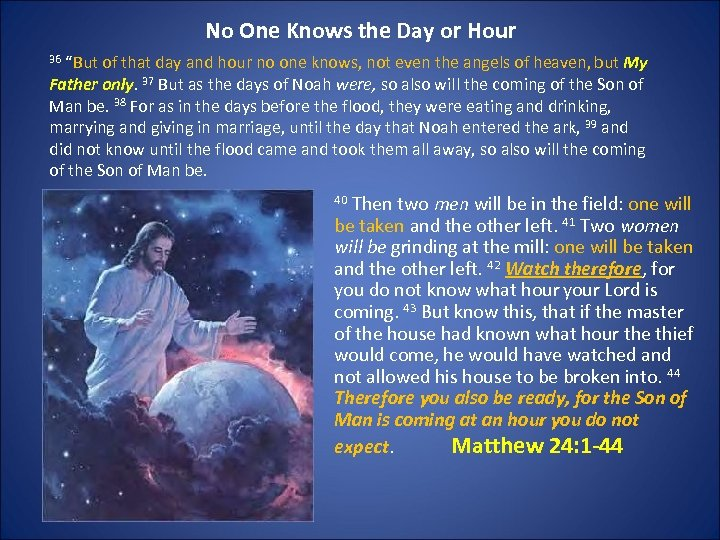 """No One Knows the Day or Hour 36 """"But of that day and hour"""