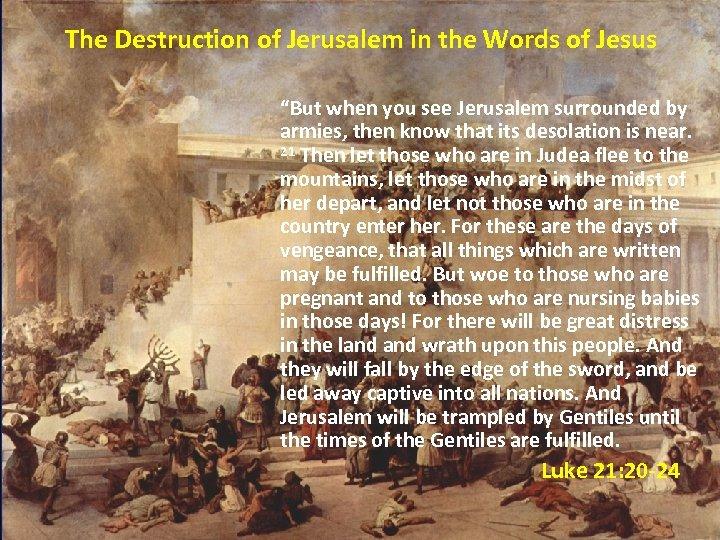 "The Destruction of Jerusalem in the Words of Jesus ""But when you see Jerusalem"