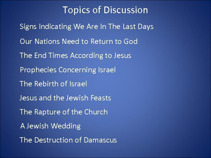 Topics of Discussion Signs Indicating We Are In The Last Days Our Nations Need