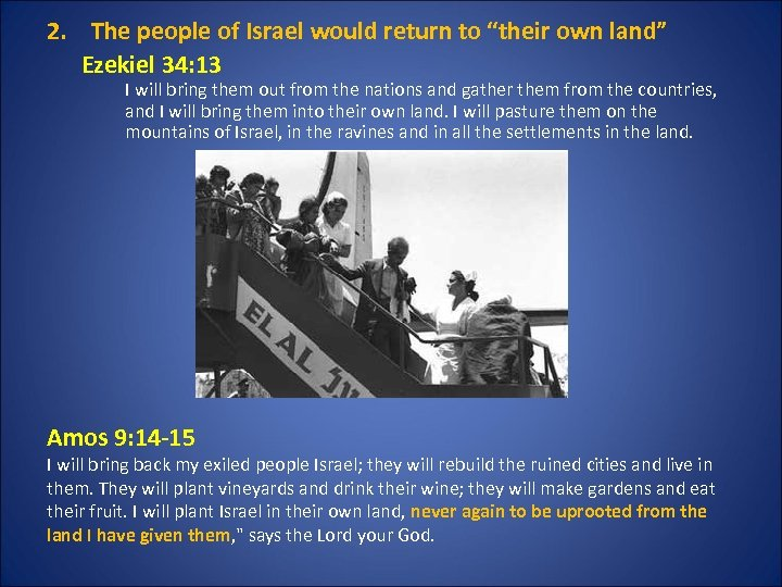 """2. The people of Israel would return to """"their own land"""" Ezekiel 34: 13"""