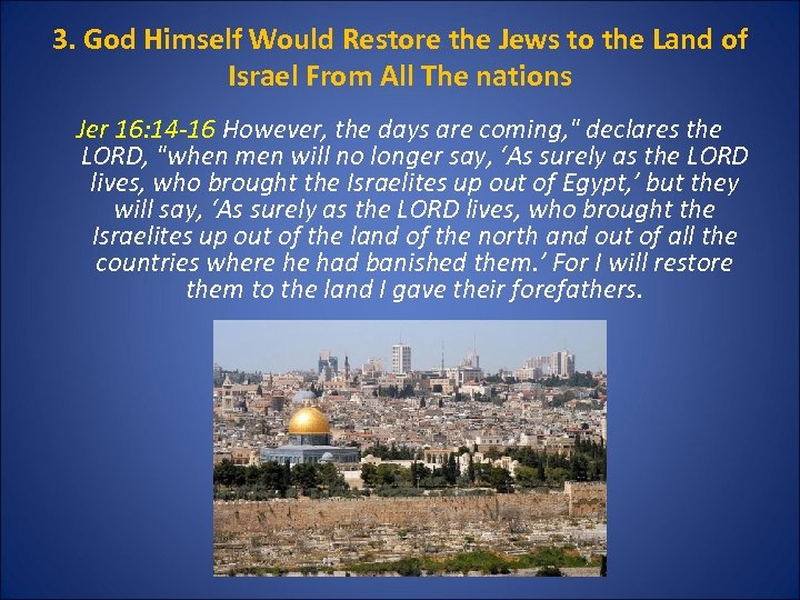 3. God Himself Would Restore the Jews to the Land of Israel From All