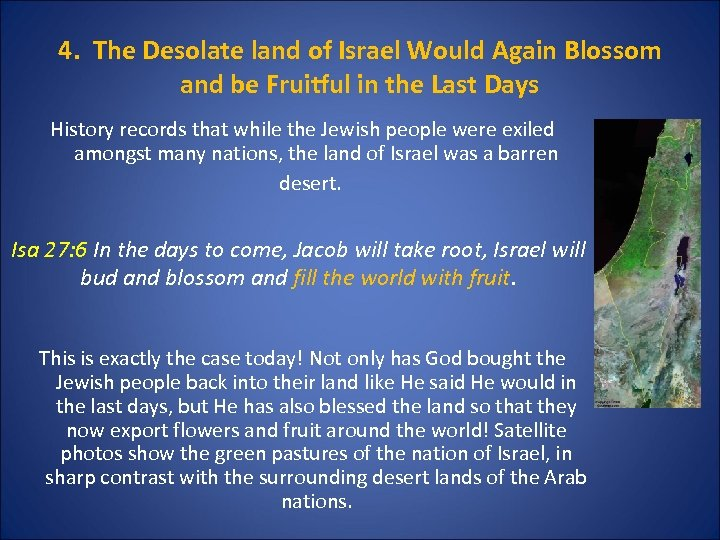 4. The Desolate land of Israel Would Again Blossom and be Fruitful in the