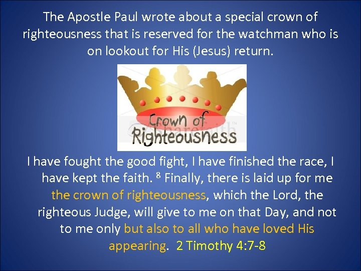 The Apostle Paul wrote about a special crown of righteousness that is reserved for
