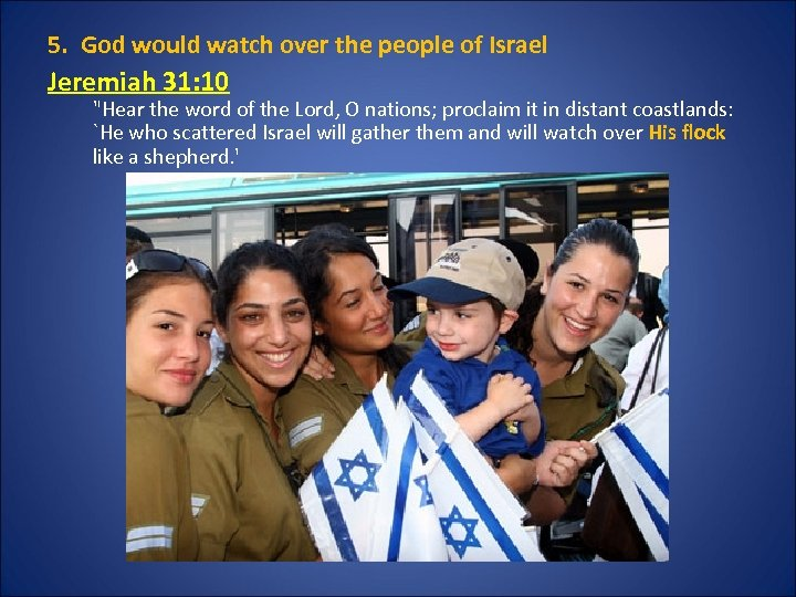 5. God would watch over the people of Israel Jeremiah 31: 10