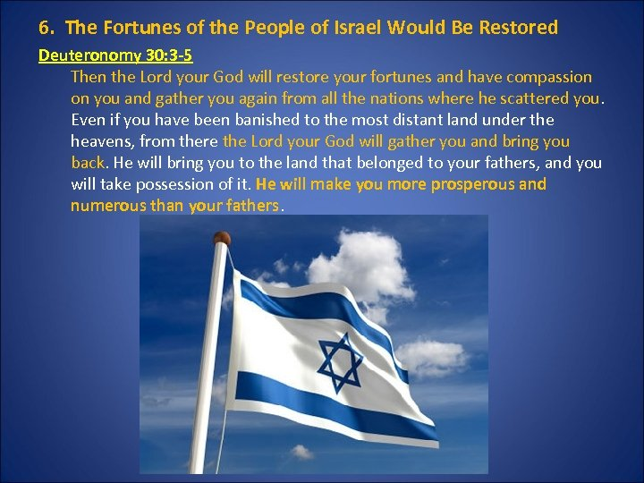 6. The Fortunes of the People of Israel Would Be Restored Deuteronomy 30: 3