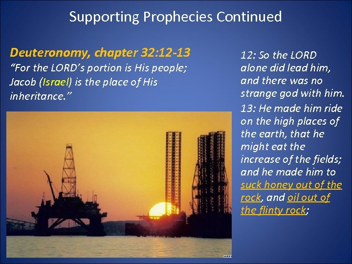 """Supporting Prophecies Continued Deuteronomy, chapter 32: 12 -13 """"For the LORD's portion is His"""