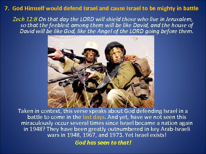 7. God Himself would defend Israel and cause Israel to be mighty in battle