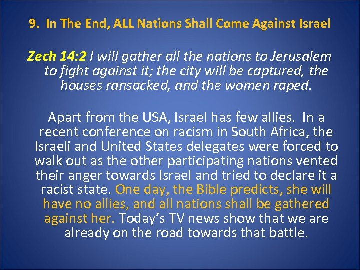 9. In The End, ALL Nations Shall Come Against Israel Zech 14: 2 I
