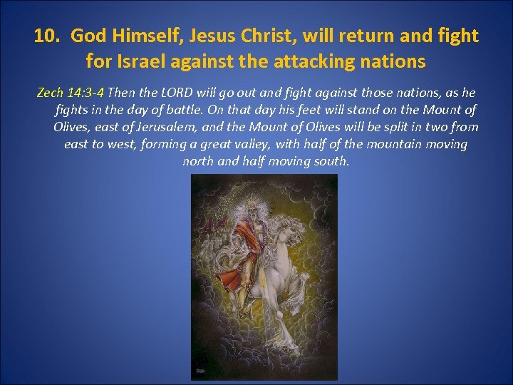 10. God Himself, Jesus Christ, will return and fight for Israel against the attacking