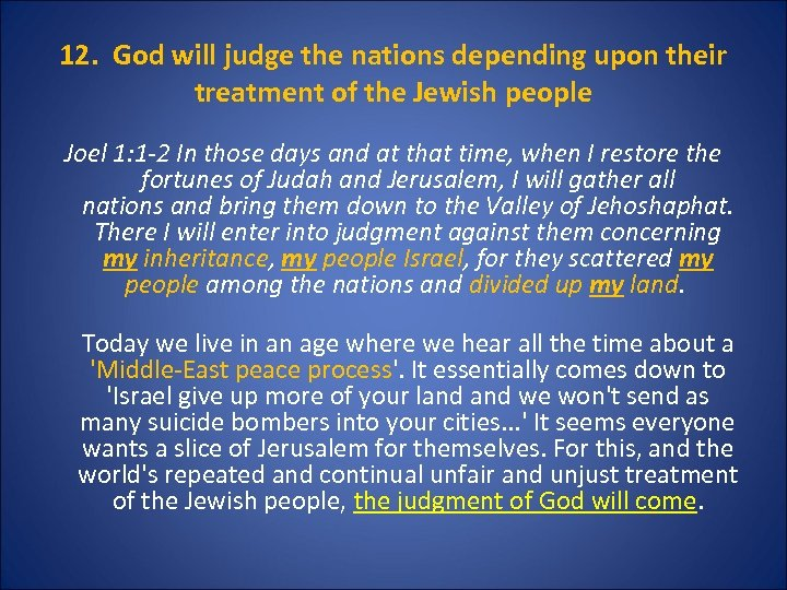 12. God will judge the nations depending upon their treatment of the Jewish people