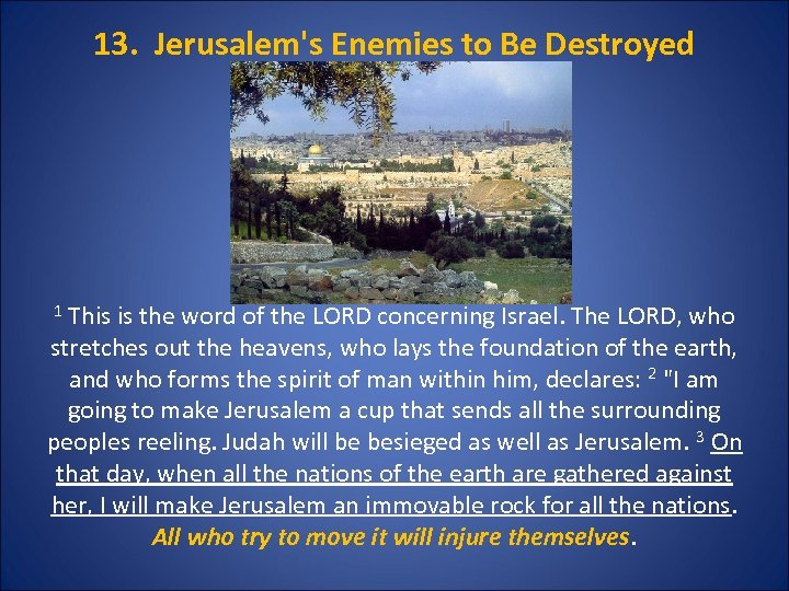 13. Jerusalem's Enemies to Be Destroyed 1 This is the word of the LORD