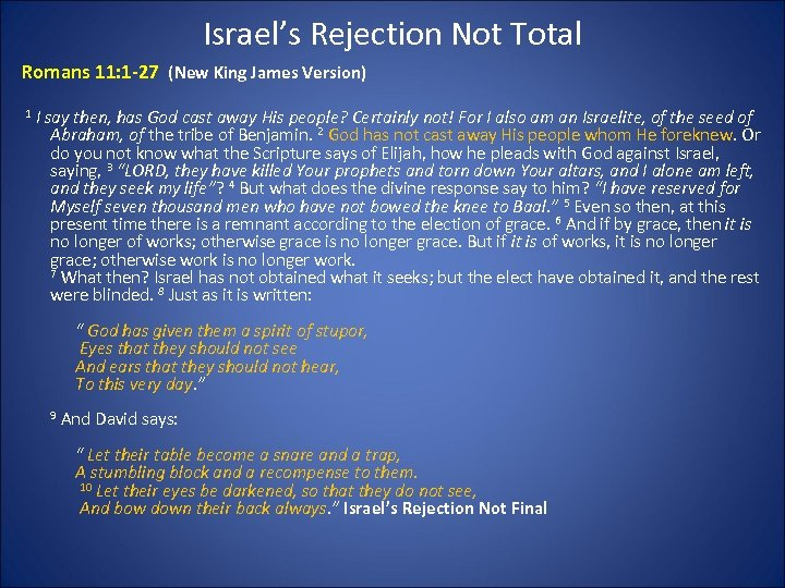 Israel's Rejection Not Total Romans 11: 1 -27 (New King James Version) 1 I