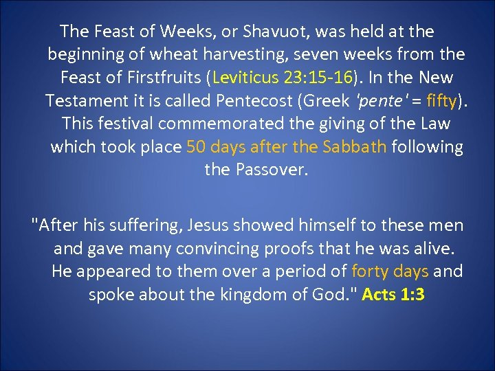 The Feast of Weeks, or Shavuot, was held at the beginning of wheat harvesting,