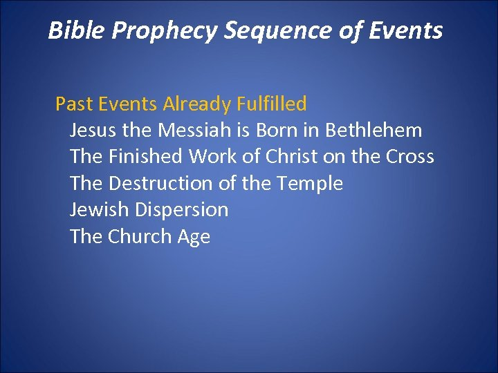 Bible Prophecy Sequence of Events Past Events Already Fulfilled Jesus the Messiah is Born