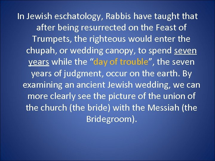 In Jewish eschatology, Rabbis have taught that after being resurrected on the Feast of