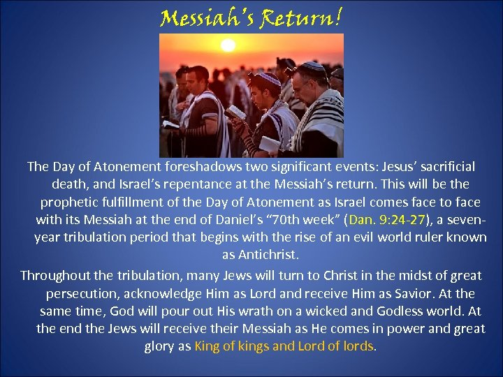 Messiah's Return! The Day of Atonement foreshadows two significant events: Jesus' sacrificial death, and