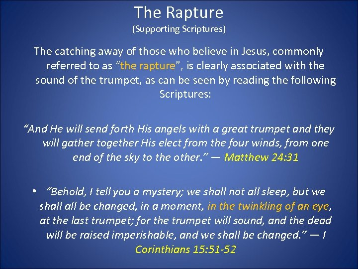 The Rapture (Supporting Scriptures) The catching away of those who believe in Jesus, commonly