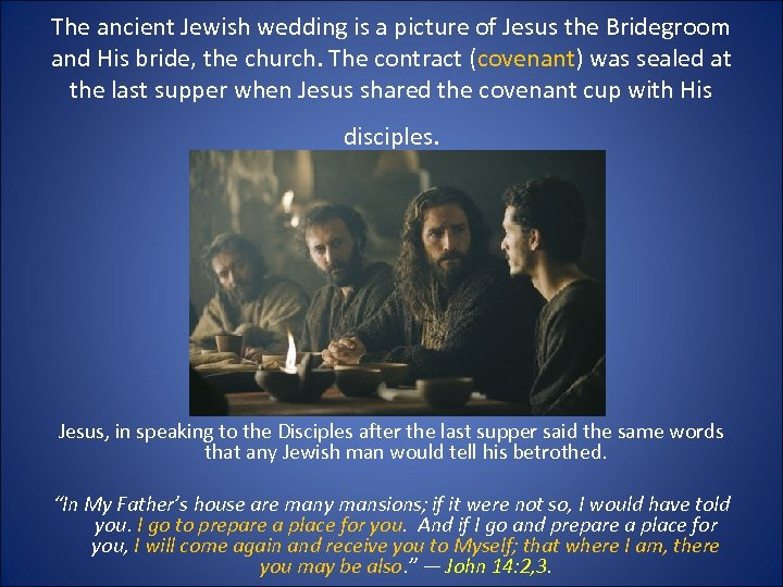 The ancient Jewish wedding is a picture of Jesus the Bridegroom and His bride,