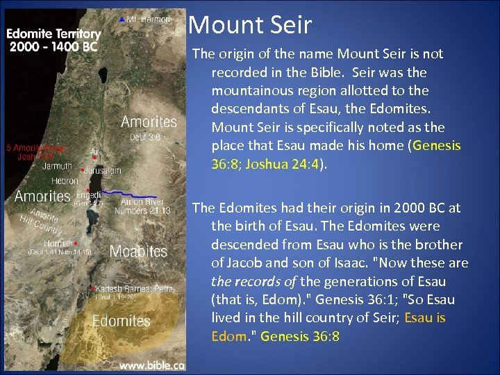 Mount Seir The origin of the name Mount Seir is not recorded in the