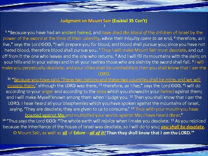 """Judgment on Mount Seir (Ezekiel 35 Con't) 1 5 """"Because you have had an"""