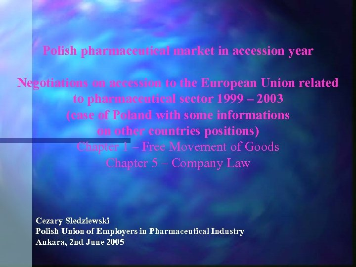 Polish pharmaceutical market in accession year Negotiations on accession to the European Union related