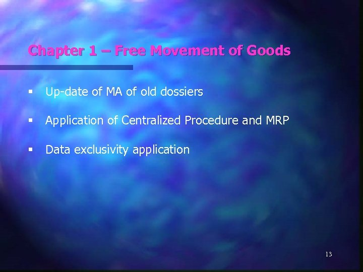 Chapter 1 – Free Movement of Goods § Up-date of MA of old dossiers